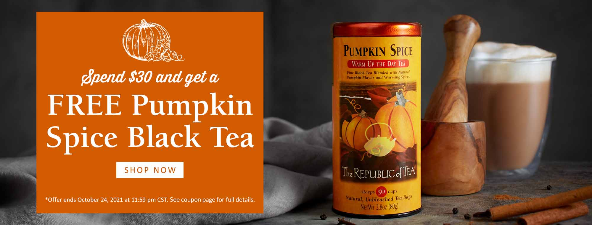 Free Tin of Pumpkin Spice Black Tea with Purchase Over $30! | Hurry Offer Ends Sunday, October 24, 2021!